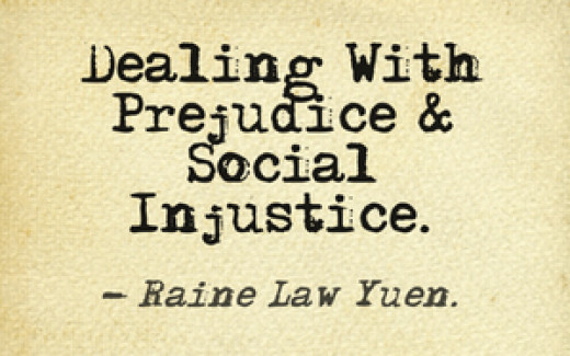 Dealing With prejudice & social Injustice: Raine Law Yuen.