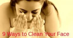 9 Ways to clean your face