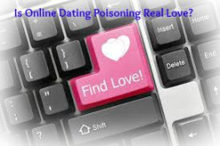 Is online dating poisoning real love?