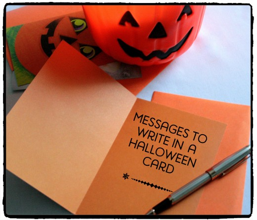 Halloween Is A Chance To Write Something Creative And Fun In A Card  Message. Sometimes It Might Be Difficult To Think Of What To Write:  Something Scary?