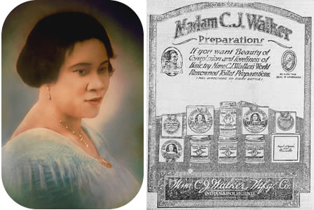 Madame C.J. Walker (born Sarah Breedlove) because the first African American woman to become a self made millionaire. Her hair care products was known as The Walker System.