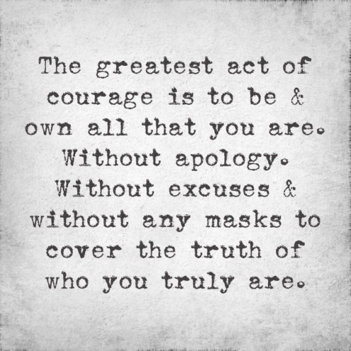 Be who you are....