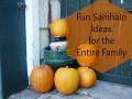 Fun Samhain Ideas for the Entire Family