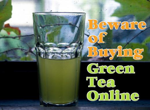 Beware of Buying Green Tea Online