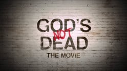 "Is God Dead? A Review of ""God's (Not) Dead"""