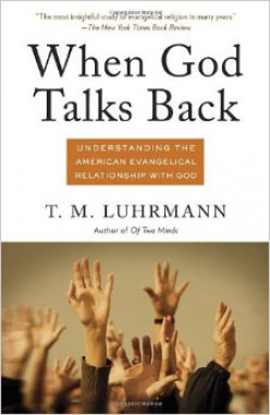 BOOK REVIEW: When God Talks Back: Understanding the American Evangelical Relationship with God