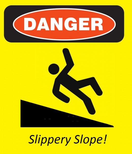 Danger: Slippery Slope!
