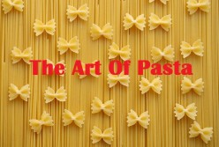 The Art Of Great Pasta Recipes