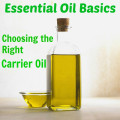 Essential Oil Basics | Choosing the Right Carrier Oil