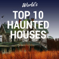 Top 10 Haunted Houses around the World