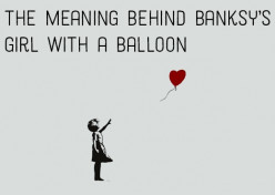 Girl With a Balloon by Banksy: Meaning Behind the Graffiti Art