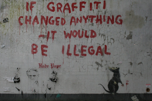 """If graffiti changed anything, it would be illegal."""