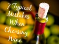 7 Typical Mistakes When Choosing Wine