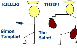 The Saint was a British television show about a fictional thief and killer who did more detective work than killing or thieving.