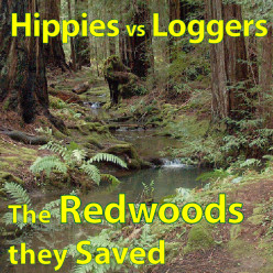 Headwaters Forest Reserve - Battle for the Redwoods
