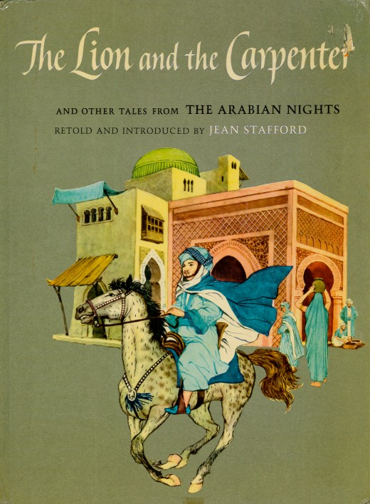The Lion and the Carpenter and other Tales from the Arabian Nights, retold and introduced by Jean Stafford, illustrated by Sandro Nardini. Made by the Macmillan Company, New York and London. Printed in 1962