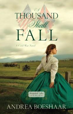 A Thousand Shall Fall A Civil War Novel By Andrea Boeshaar