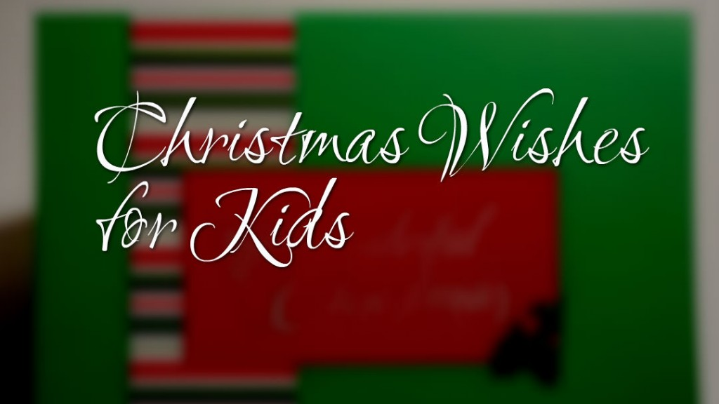 What to Write in Christmas Cards for Kids   Holidappy