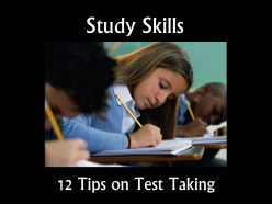 Study Skills: 12 Tips on Test Taking