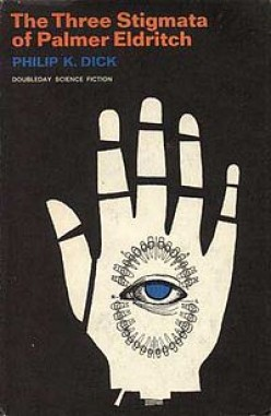 The Three Stigmata Of Palmer Eldritch by Philip K. Dick: (A Book Review)