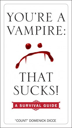 You're a Vampire: That Sucks! A Survival Guide Review