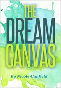 The Dream Canvas by Nicole Canfield Book Review