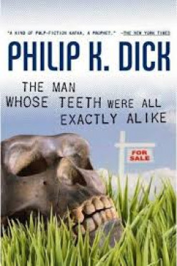 The Man Whose Teeth Were All Exactly Alike by Philip K. Dick: (A Book Review)