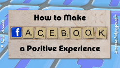 How to Make Facebook a Positive Experience