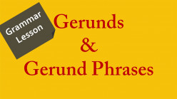 Gerunds | What Is a Gerund? | Gerund Phrase & Examples