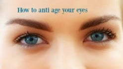 How to anti age your eyes