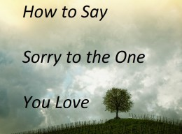 How to Say Sorry to Someone You Love