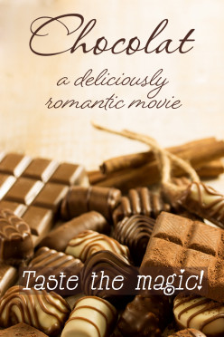 Chocolat the Movie - A Delicious, Must-See Confection