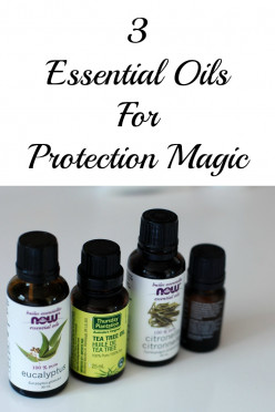 3 Essentials Oils for Protection Magic