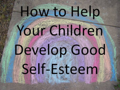 How to Help Your Children Develop Good Self-Esteem