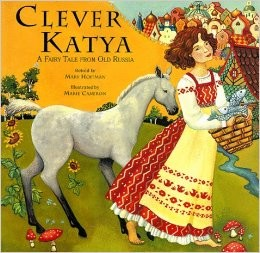 Clever Katya: A Fairy Tale from Old Russia by Mary Hoffman - All images are from amazon.com.