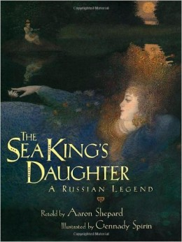 The Sea King's Daughter: A Russian Legend by Aaron Shepard