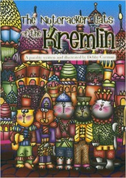 The Nutcracker Cats of the Kremlin by Debby Carman