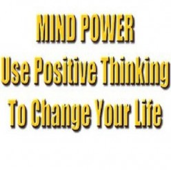 Mind Power: How to Use Positive Thinking to Change Your Life - Christian Godefroy