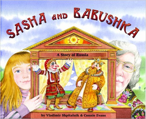 Sasha & Babushka: A Story of Russia - a Make Friends Around the World Storybook by Cornelia Evans  - Images are from amazon.com