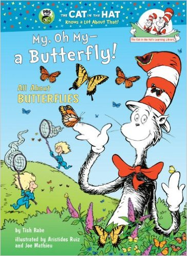 My, Oh My--A Butterfly!: All About Butterflies (Cat in the Hat's Learning Library) by Tish Rabe