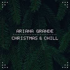 Christmas And Chill Review| Ariana Grande