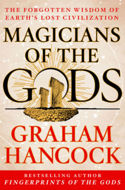 Graham Hancock's Magicians of the Gods