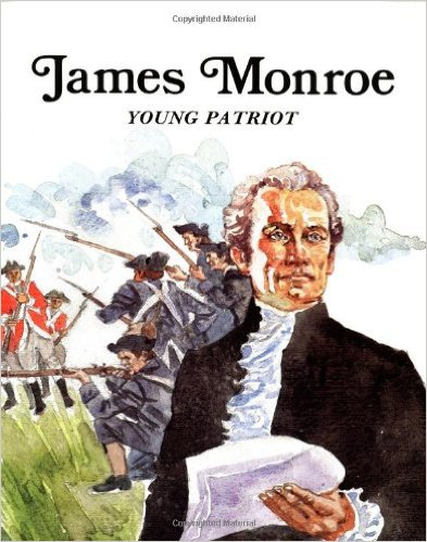 James Monroe: Young Patriot (Easy Biographies) by Bains - Image is from amazon.com