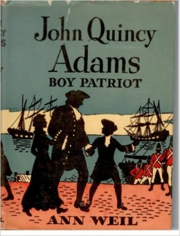 John Quincy Adams: Boy Patriot (Childhood of Famous Americans) by Ann Weil