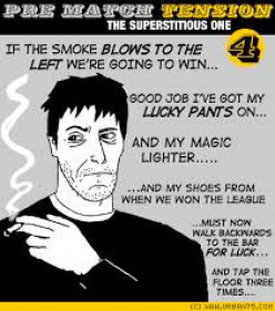 Are you superstitious? If so, what are you most superstitious about?