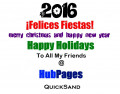 Happy Holidays! - Merry Christmas And Happy New Year To All My HubPages Friends