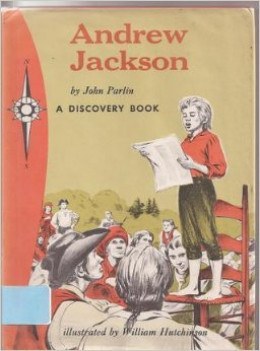 Andrew Jackson: Pioneer and President (Discovery Biographies) by John Parlin