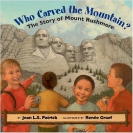 Who Carved the Mountain?: The Story of Mount Rushmore by Jean L. S. Patrick