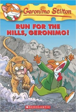 Run for the Hills, Geronimo! (Geronimo Stilton, No. 47) by Geronimo Stilton