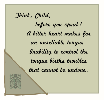 An unreliable tongue cannot be trusted.